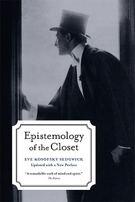Epistemology of the Closet By Sedgwick, Eve Kosofsky